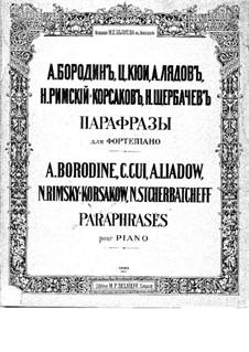 Paraphrases for Piano: Paraphrases for Piano by Alexander Borodin, César Cui, Nikolai Rimsky-Korsakov, Nikolai Shcherbachov, Anatoly Lyadov