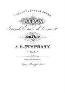Toccata. Grand Concert Etude, Op.12: Toccata. Grand Concert Etude by Jean-Baptiste Stephany