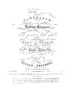 Fantasia and Brilliant Variations on 'We're Noddin', Op.2: Fantasia and Brilliant Variations on 'We're Noddin' by Sigismond Thalberg