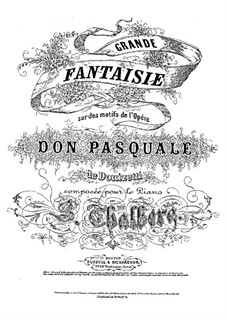 Grand Fantasia on Themes from 'Don Pasquale' by Donizetti, Op.67: For piano (publisher by Russell Brothers) by Sigismond Thalberg