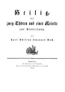 Heilig mit zwei Choren und einer Ariette zur Einleitung, H 778, Wq 217: partitura completa by Carl Philipp Emanuel Bach