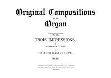 Three Impressions for Organ, Op.72: Three Impressions for Organ by Sigfrid Karg-Elert