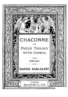 Chaconne and Fugue Trilogy with Choral, Op.73: Chaconne and Fugue Trilogy with Choral by Sigfrid Karg-Elert