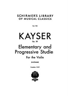 Thirty-Six Elementary and Progressive Studies for Violin, Op.20: set completo by Heinrich Ernst Kayser