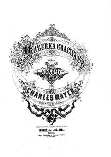 Mazurka grazieux, Op.224: Mazurka grazieux by Charles Mayer