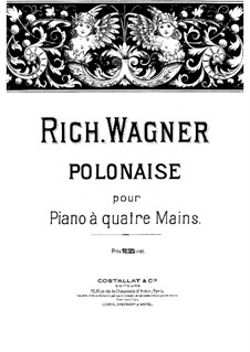 Polonaise for Piano Four Hands, WWV 23b: Polonaise for Piano Four Hands by Richard Wagner