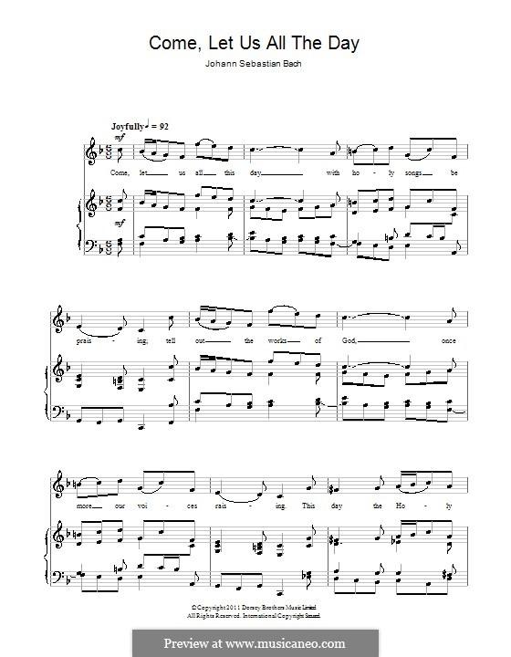 Come, Let Us All the Day: Come, Let Us All the Day by Johann Sebastian Bach