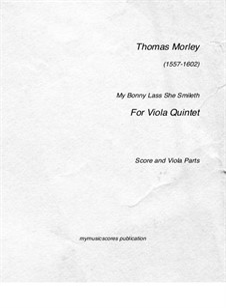 My Bonny Lass She Smileth: For viola quintet by Thomas Morley