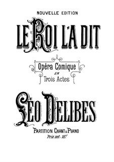Le roi l'a dit (The King Has Spoken): Actos I-II by Léo Delibes