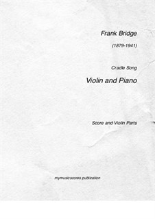 Cradle Song for Violin (or Cello) and Piano, H.96: Score for two performers, violin part by Frank Bridge