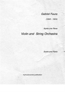 Three Songs, Op.7: No.1 Après un rêve, for violin and string orchestra by Gabriel Fauré