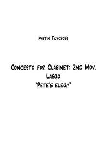Concerto for Clarinet: Movement II 'Pete's Elegy' – full score by Martin Twycross