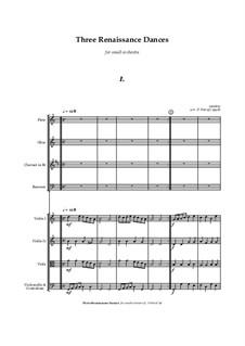 Three Renaissance Dances for small orchestra: Three Renaissance Dances for small orchestra by Unknown (works before 1850)
