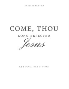 Come, Thou Long-Expected Jesus: para SATB by Rowland Huw Prichard