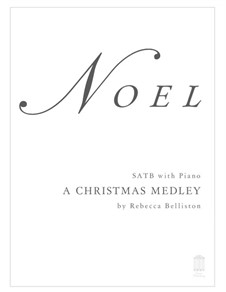 Noel: A Christmas Medley: para SATB by William (James) Kirkpatrick, Unknown (works before 1850)