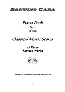 Piano book No.3 classical music scores (12 pieces with mp3 audio): Piano book No.3 classical music scores (12 pieces with mp3 audio) by Santino Cara