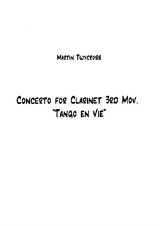 Concerto for Clarinet: Movement III 'Tango en Vie' – score by Martin Twycross