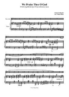 We Praise Thee o God: para gravador e piano by Ernst Heinrich Gebhardt