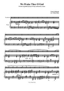 We Praise Thee o God: para trombone e piano by Ernst Heinrich Gebhardt