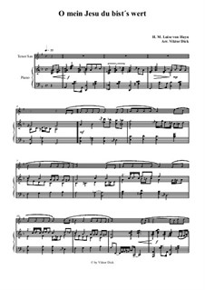 O mein Jesu du bist's wert: Para saxofone tenor e piano by Henriette Maria Luise von Hayn