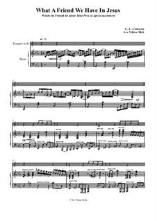 What a Friend We Have in Jesus: fpara trompeta em B e piano by Charles Crozat Converse