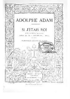 Si j'étais roi (If I Were King): Partitura Piano-vocal by Adolphe Adam