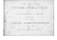 Six Preludes and Fugues for Harpsichord (or Organ), Op.6: para um único musico (Editado por H. Bulow) by Johann Georg Albrechtsberger