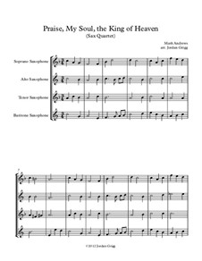 Praise, My Soul, the King of Heaven: para quarteto de saxofone by Mark Andrews