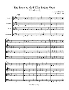 Sing Praise to God, Who Reigns Above: para quartetos de cordas by Unknown (works before 1850)