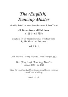 The (English) Dancing Master: Volume I/1 (1 - Flo) by Henry Purcell, Jean-Baptiste Lully, Georg Friedrich Händel, André Campra, Unknown (works before 1850), Mr. Isaac