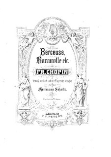 Berceuse, Barcarolle, etc. (Collection): Berceuse, Barcarolle, etc. (Collection) by Frédéric Chopin