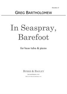 In Seaspray, Barefoot: For tuba and piano by Greg Bartholomew