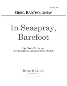 In Seaspray, Barefoot: para flauta e piano by Greg Bartholomew