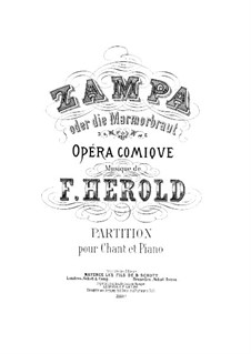 Zampa, ou La fiancée de marbre (Zampa, or the Marble Bride): Partitura Piano-vocal by Ferdinand Herold