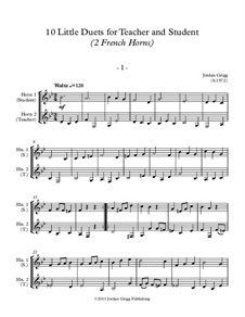 10 Little Duets for Teacher and Student: For two french horns by Jordan Grigg