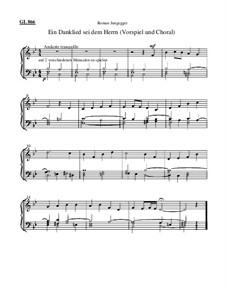 Ein Danklied sei dem Herrn (Choralvorspiel): Ein Danklied sei dem Herrn (Choralvorspiel) by Roman Jungegger