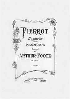 Five Bagatelles, Op.34: No.1 Pierrot by Arthur Foote