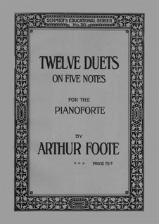 Twelve Duets on Five Notes: Twelve Duets on Five Notes by Arthur Foote