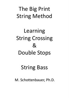 The Big Print String Method. Learning String Crossing and Double Stops: String Bass by Michele Schottenbauer