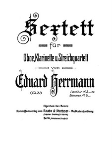 Sextet for Oboe, Clarinet and String Quartet, Op.33: Partitura completa by Eduard Herrmann