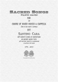40 Sacred Songs for mixed voices a cappella: 40 Sacred Songs for mixed voices a cappella by Santino Cara