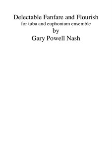 Delectable Fanfare and Flourish: Delectable Fanfare and Flourish by Gary Nash