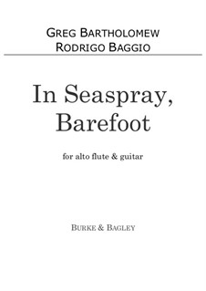 In Seaspray, Barefoot: For alto flute and guitar by Greg Bartholomew
