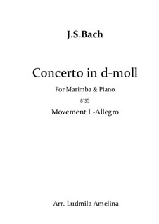 Concerto for Harpsichord and Strings No.1 in D Minor , BWV 1052: Movement I, for marimba and piano by Johann Sebastian Bach