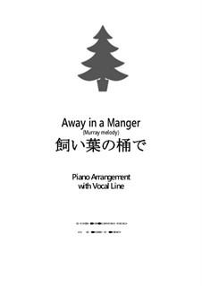 Away in a Manger: Para vocais e piano by James R. Murray