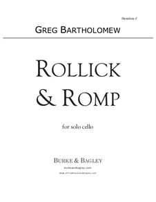 Rollick & Romp: For solo cello by Greg Bartholomew