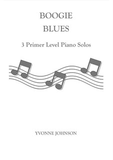 Boogie Blues - 3 Level 1 Piano Solos: Boogie Blues - 3 Level 1 Piano Solos by Yvonne Johnson
