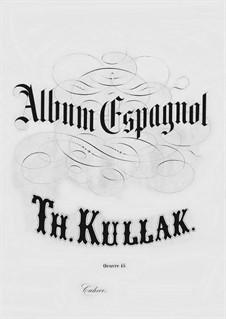 Album Espagnol, Op.45: No.6 La Bailadora Biscaina by Theodor Kullak