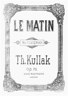 5 Idylles. Le Matin, Op.75 No.1: 5 Idylles. Le Matin by Theodor Kullak