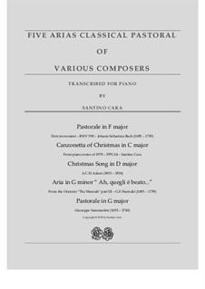 Five Arias Classical Pastoral for piano - Various Composers: Five Arias Classical Pastoral for piano - Various Composers by Johann Sebastian Bach, Georg Friedrich Händel, Giuseppe Sammartini, Adolphe Adam, Santino Cara